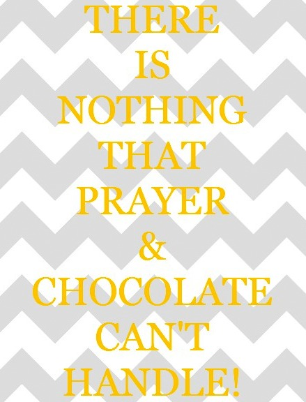 chocolate and prayer qoute free printable