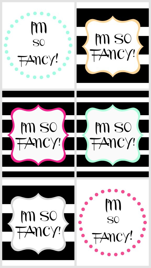 top posts im so fancy free printables